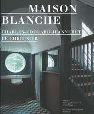 Maison Blanche – Charles-Edouard Jeanneret, Le Corbusier: History and Restoration of the Villa Jeanneret-Perret 1912–2005
