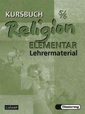 Kursbuch Religion Elementar 5/6. Lehrermaterialien