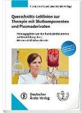 Querschnitts-Leitlinien zur Therapie mit Blutkomponentenund Plasmaderivaten
