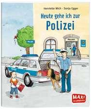 Heute gehe ich zur Polizei - Maxi