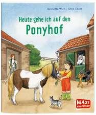 MAXI Heute gehe ich auf den Ponyhof
