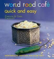 World Food Café. Quick and Easy