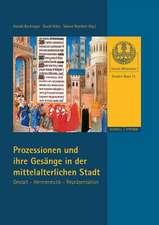 Prozessionen und ihre Gesänge in der mittelalterlichen Stadt