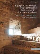 Zugange Zu Archaologie, Bauforschung Und Kunstgeschichte - Nicht Nur in Westfalen