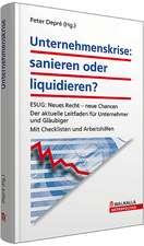 Unternehmenskrise: sanieren oder liquidieren? inkl. E-Book