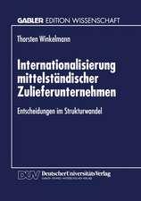 Internationalisierung mittelständischer Zulieferunternehmen: Entscheidungen im Strukturwandel