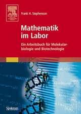 Mathematik im Labor: Ein Arbeitsbuch für Molekularbiologie und Biotechnologie