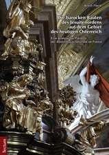 Die barocken Bauten des Jesuitenordens auf dem Gebiet des heutigen Österreich