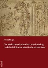 Die Weltchronik des Otto von Freising und die Bildkultur des Hochmittelalters
