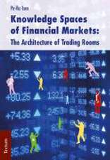 Knowledge Spaces of Financial Markets: The Architecture of Trading Rooms