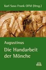 Augustinus - Die Handarbeit der Mönche
