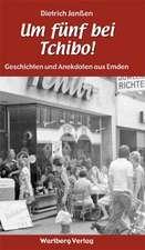 """""""Um fünf bei Tchibo!""""  Geschichten und Anekdoten aus Emden"""