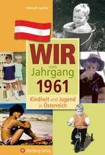 Kindheit und Jugend in Österreich: Wir vom Jahrgang 1961