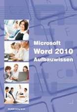 Microsoft Word 2010 Aufbauwissen