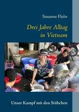 Drei Jahre Alltag in Vietnam