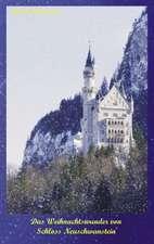 Das Weihnachtswunder von Schloss Neuschwanstein