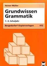 Grundwissen Grammatik. 7.-9. Schuljahr