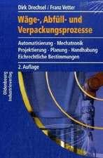 Wäge-, Abfüll- und Verpackungsprozesse