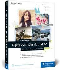 Einstieg in Lightroom Classic und CC