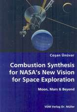 Combustion Synthesis for NASA's New Vision for Space Exploration: Moon, Mars & Beyond