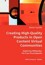 Creating High-Quality Products in Open Content Virtual Communities: Exploring Wikipedia, the Free Encyclopedia