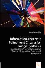Information-Theoretic Refinement Criteria for Image Synthesis