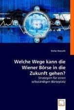 Welche Wege kann die Wiener Börse in die Zukunft gehen?