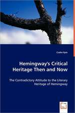 Hemingway's Critical Heritage Then and Now