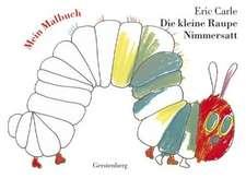 Die Kleine Raupe Nimmersatt.Mein Malbuch