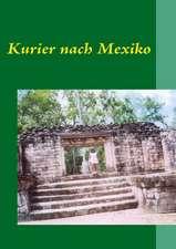Kurier nach Mexiko