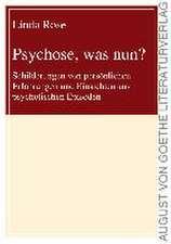 Psychose, was nun?