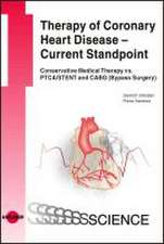 Therapy of Coronary Heart Disease - Current Standpoint. Conservative Medical Therapy vs. PTCA/ STENT and CABG (Bypass Surgery)