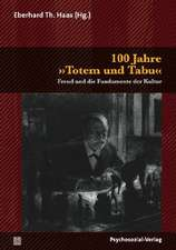 100 Jahre »Totem und Tabu« / Totem und Tabu