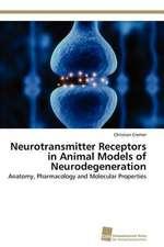 Neurotransmitter Receptors in Animal Models of Neurodegeneration