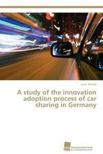 A Study of the Innovation Adoption Process of Car Sharing in Germany:  Measurement and Source Allocation