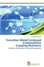 Transition Metal-Catalyzed Carbonylative Coupling Reactions