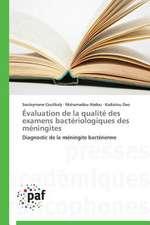 Évaluation de la qualité des examens bactériologiques des méningites
