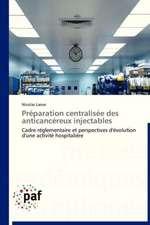 Préparation centralisée des anticancéreux injectables