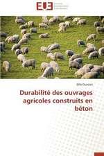 Durabilite Des Ouvrages Agricoles Construits En Beton:  Un Duel de Perspectives