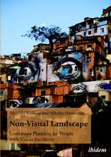 Non–Visual Landscape – Landscape Planning for People with Vision Problems