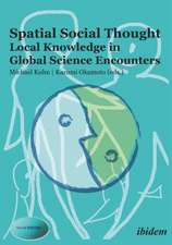 Spatial Social Thought – Local Knowledge in Global Science Encounters