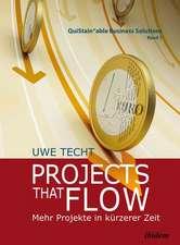 Projects that Flow. Mehr Projekte in kürzerer Zeit