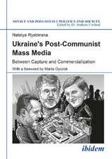 Ukraine's Post-Communist Mass Media: Between Capture and Commercialization