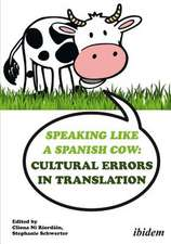 Speaking like a Spanish Cow – Cultural Errors in Translation