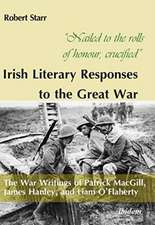 """""""Nailed to the rolls of honour, crucified"""": Iris – The War Writings of Patrick MacGill, James Hanley, and Liam O′Flaherty"""