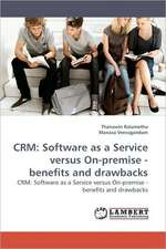 CRM: Software as a Service versus On-premise - benefits and drawbacks