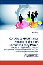 Corporate Governance Triangle in the Post Sarbanes-Oxley Period