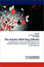 The Asiatic Wild Dog (Dhole)