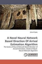 A Novel Neural Network Based Direction Of Arrival Estimation Algorithm