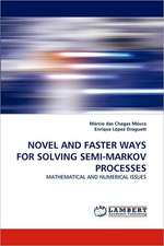 Novel and Faster Ways for Solving Semi-Markov Processes